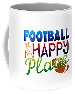 Football Is My Happy Place Coffee Mug by Shelley Overton
