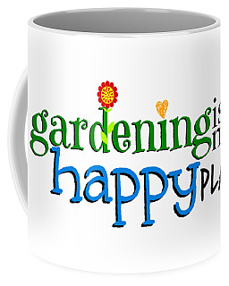 Gardening Is My Happy Place Coffee Mug by Shelley Overton