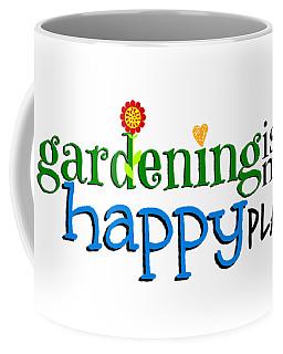 Gardening Is My Happy Place Coffee Mug