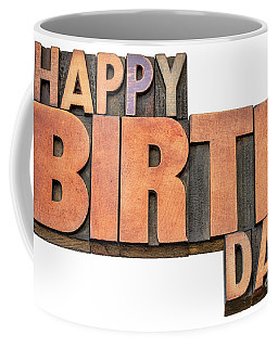 Happy Birthday Word Abstract In Wood Type  Coffee Mug
