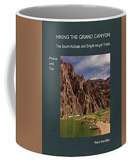 Hiking The Grand Canyon The South Kaibab And Bright Angel Trails Photos And Tips Coffee Mug
