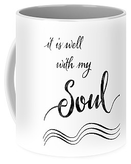 Inspirational Typography Script Calligraphy - It Is Well With My Soul Coffee Mug