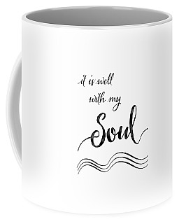 Inspirational Typography Script Calligraphy - It Is Well With My Soul Coffee Mug by Audrey Jeanne Roberts