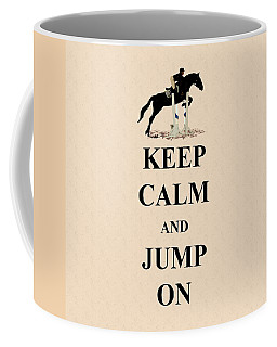 Keep Calm And Jump On Horse Coffee Mug
