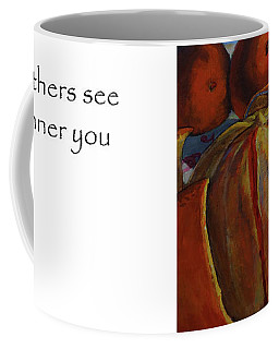 Let Others See The Inner You Coffee Mug