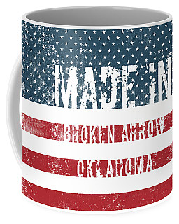 Made In Broken Arrow, Oklahoma Coffee Mug