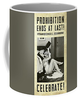 Prohibition Ends At Last Coffee Mug