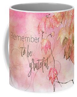 Remember To Be Grateful Coffee Mug
