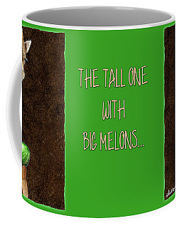Coffee Mug featuring the painting The Tall One With Big Melons... by Will Bullas