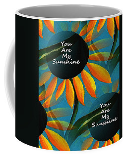 You Are My Sunshine - Typography Coffee Mug