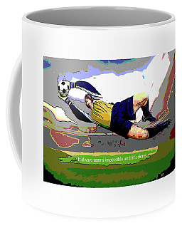 Coffee Mug featuring the digital art Motivational Quotes by Charles Shoup
