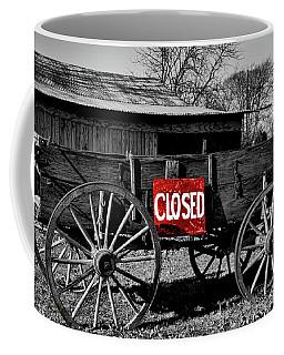 We Are Closed Coffee Mug