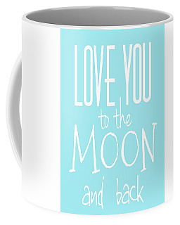 Coffee Mug featuring the digital art Love You To The Moon And Back by Marianna Mills