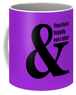 And They Lived Happily Ever After Coffee Mug