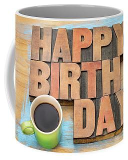 Happy Birthday Greeting Card Coffee Mug