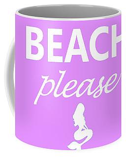 Beach Please Coffee Mug