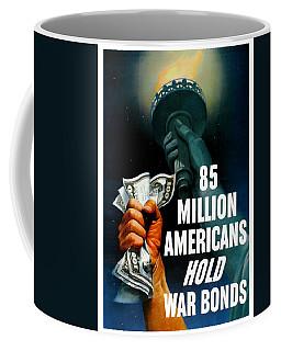85 Million Americans Hold War Bonds  Coffee Mug