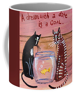 A Dream With A Date Is A Goal Coffee Mug