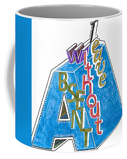 Absent Without Leave - Tee Shirt Art Coffee Mug by Mudiama Kammoh