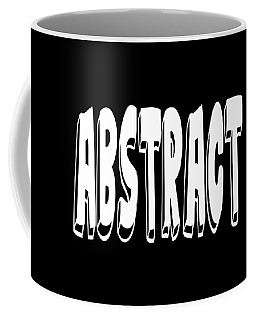 Abstract One Word Quotes Symbolic Art Quotes  Coffee Mug