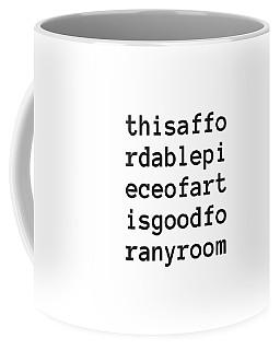 Affordable Piece Of Art Coffee Mug