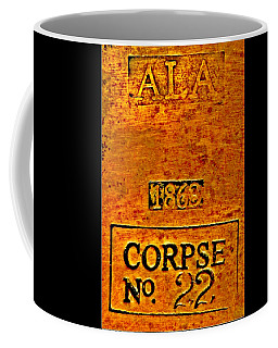Alabama Civil War 1863 Corpse No 22 Toe Tag Coffee Mug by Peter Gumaer Ogden