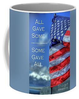 All Gave Some / Some Gave All Coffee Mug