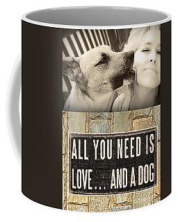 Coffee Mug featuring the digital art All You Need Is A Dog by Kathy Tarochione