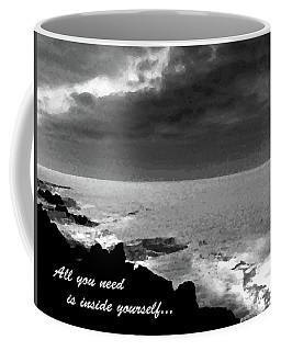 All You Need Is Inside Yourself Coffee Mug