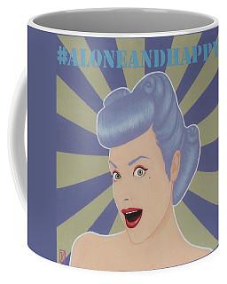 Alone And Happy  Coffee Mug