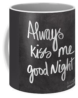 Always Kiss Me Goodnight Coffee Mug