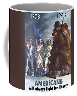 Americans Will Always Fight For Liberty Coffee Mug