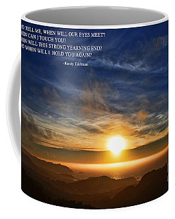 And When Will I Hold You Again Coffee Mug