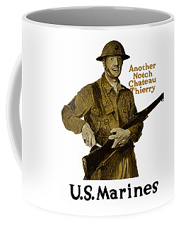 Another Notch Chateau Thierry -- Us Marines Coffee Mug