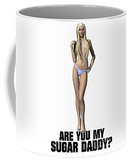 Are You My Sugar Daddy? Coffee Mug