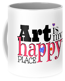 Art Is My Happy Place Coffee Mug by Shelley Overton
