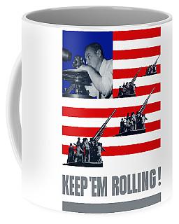 Artillery -- Keep 'em Rolling Coffee Mug