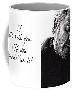 Coffee Mug featuring the drawing I'll Kill You, If You Want Me To by Paul Davenport
