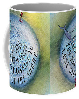 Courage To Lose Sight Of The Shore Mini Ocean Planet World Coffee Mug