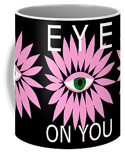 Eye On You - Black Coffee Mug