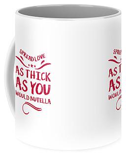 Funny Spread Love Coffee Mug