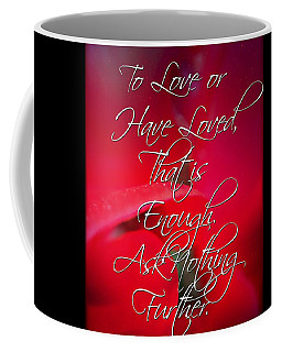 Ask Nothing Further Coffee Mug