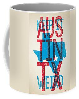 Austin Poster - Texas - Keep Austin Weird Coffee Mug