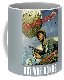 Back The Attack Buy War Bonds Coffee Mug