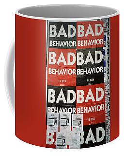 Bad Behavior Coffee Mug