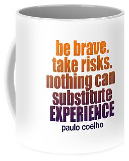 Be Brave. Coffee Mug