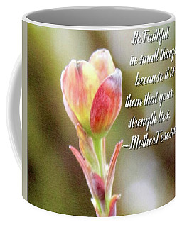 Be Faithful By Mother Teresa Coffee Mug