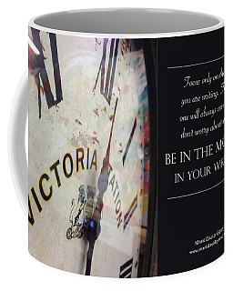 Be In The Moment In Your Writing Coffee Mug
