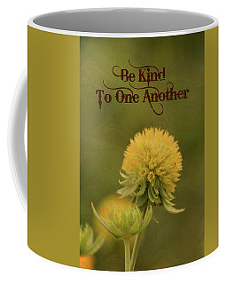 Be Kind To One Another Coffee Mug by Trish Tritz