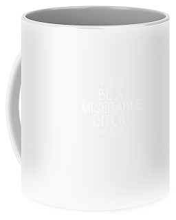 Be Miserable- Art By Linda Woods Coffee Mug